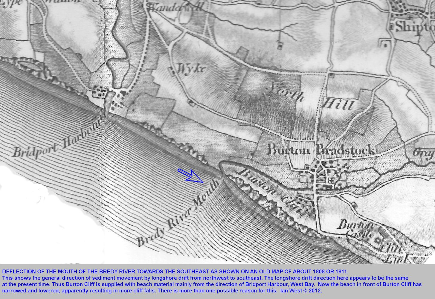 An old map of about 1811 shows that longshore drift towards Burton Cliff was from Bridport Harbour area, Dorset