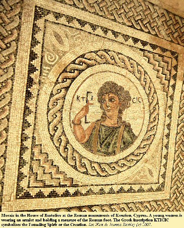 A Roman mosaic at Kourion, near Akrotiri, Cyprus, showing the young woman KTICIC, the Founding Spirit or Creation,  wearing an armlet and carrying a measure of the Roman foot
