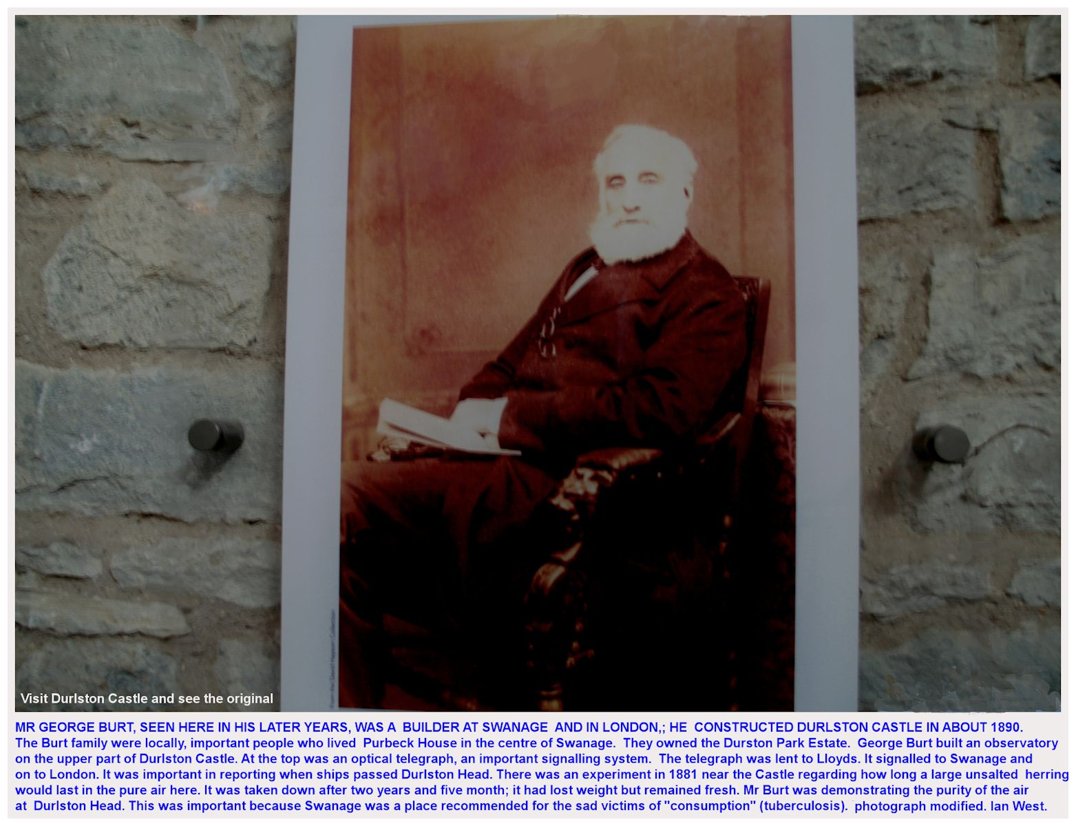 Mr George Burt of Swanage, who built Durlston Castle in about 1890, seen here in his later years, the picture is in the castle, recommended as a very good place to visit