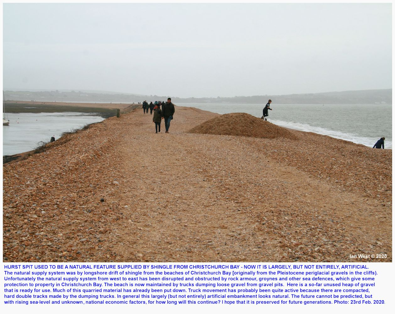 Hurst Spit, originally a natural shingle spit, supplied with pebbles from the cliffs of Christchurch Bay, is now largely composed of artificially dumped, quarried gravel, and it is seen here on the 23rd February 2020