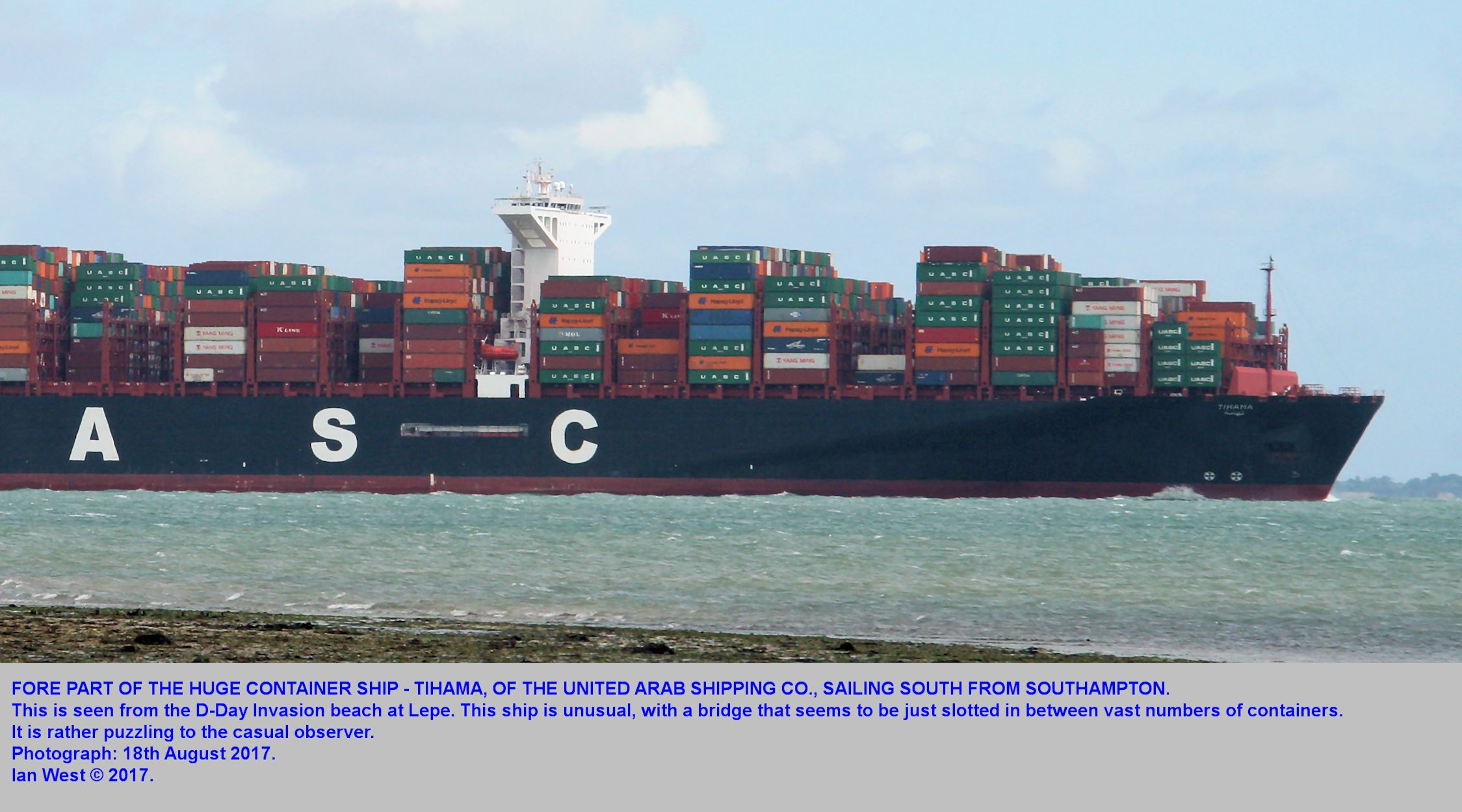 The fore part of the unusually large container ship, the Tihama, photographed from the Stansore Point, near Lepe, Hampshire, 18th August 2017