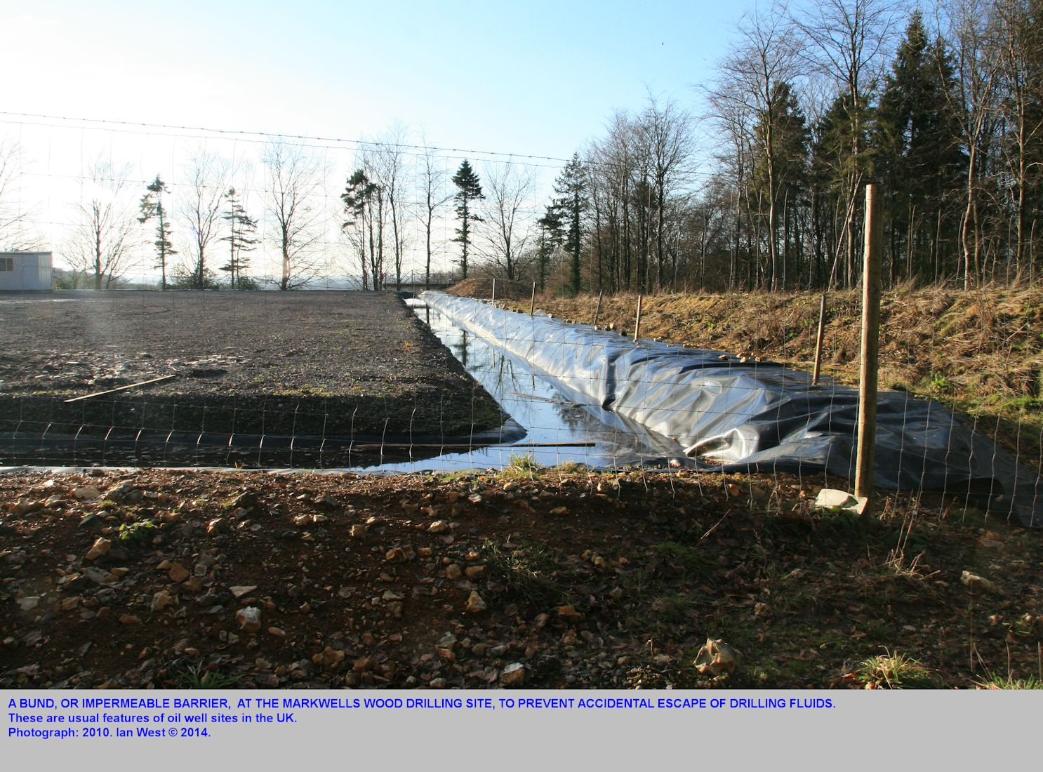 A bund or barrier around the wellsite at Markwells Wood, Sussex, 2011