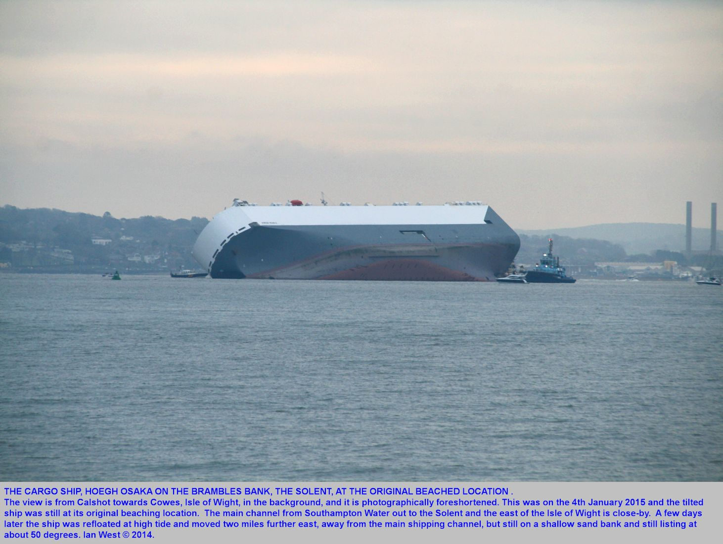 The cargo ship, Hoegh Osaka, developed a major list and was beached on the Brambles Bank, between Calshot Spit and Cowes, Isle of Wight, 4th January, 2015