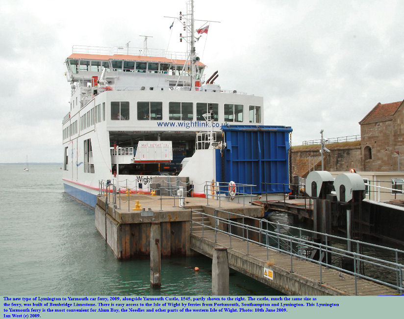 The car ferry from Lymington at Yarmouth Castle, Isle of Wight, 10th June 2009